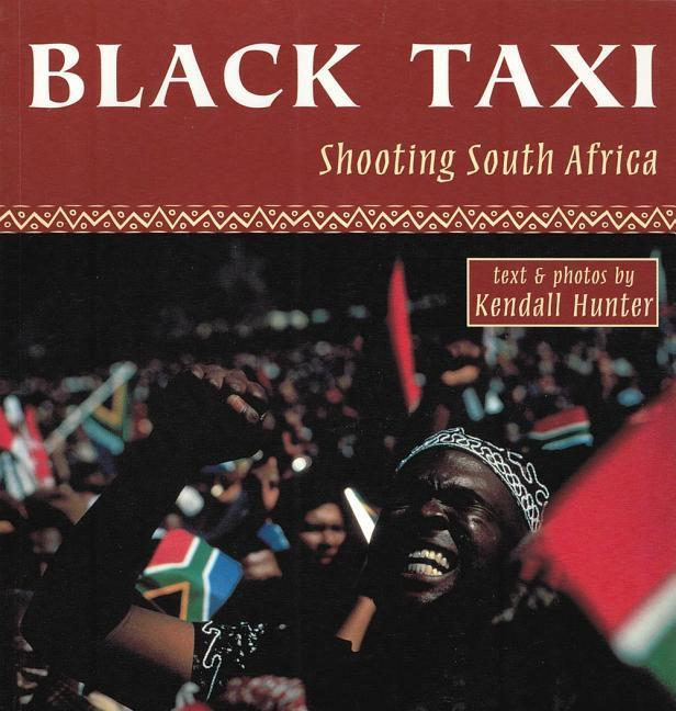 Black Taxi: Shooting South Africa, 1993-94 als Taschenbuch