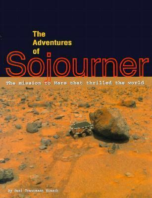 The Adventures of Sojourner: The Mission to Mars That Thrilled the World als Taschenbuch