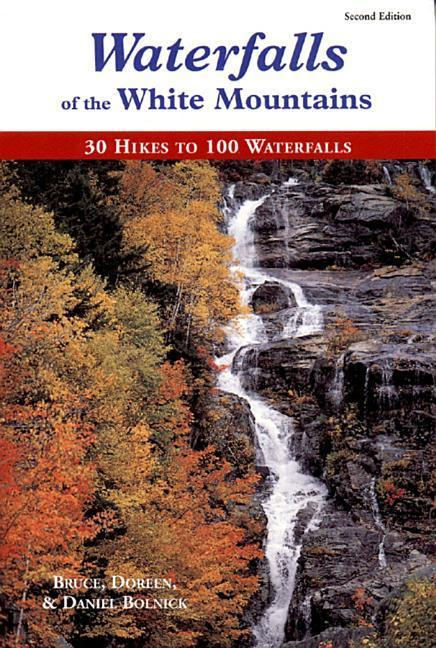 Waterfalls of the White Mountains: 30 Trips to 100 Waterfalls als Taschenbuch