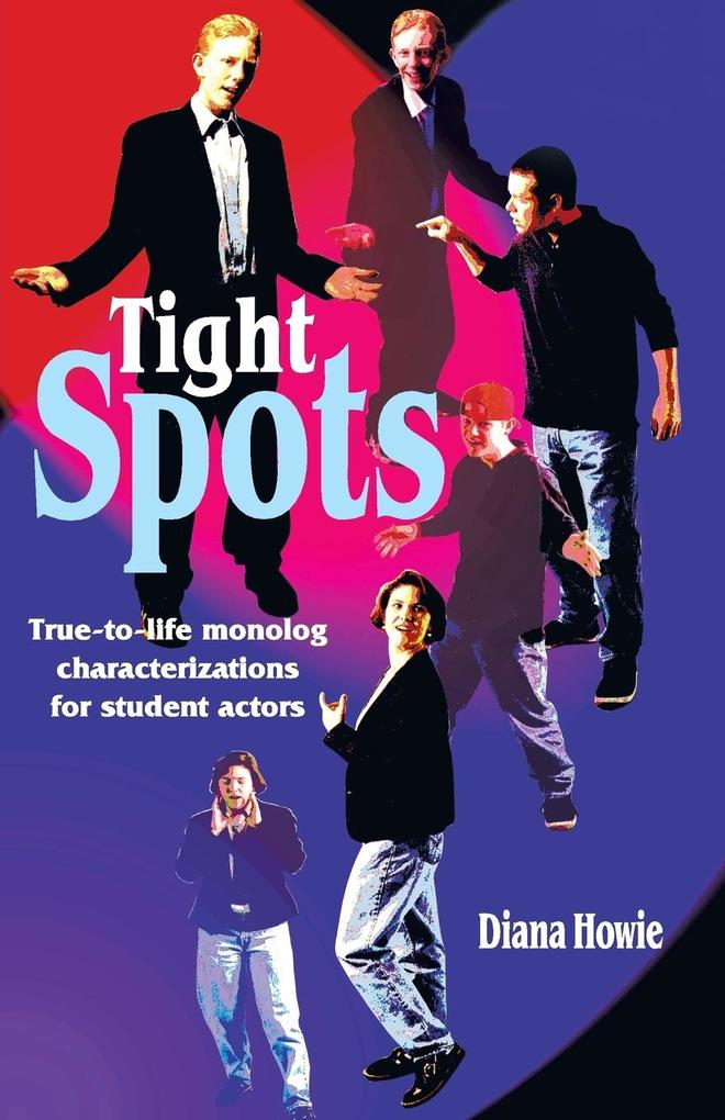 Tight Spots: True-To-Life Monolog Characterizations for Student Actors als Taschenbuch