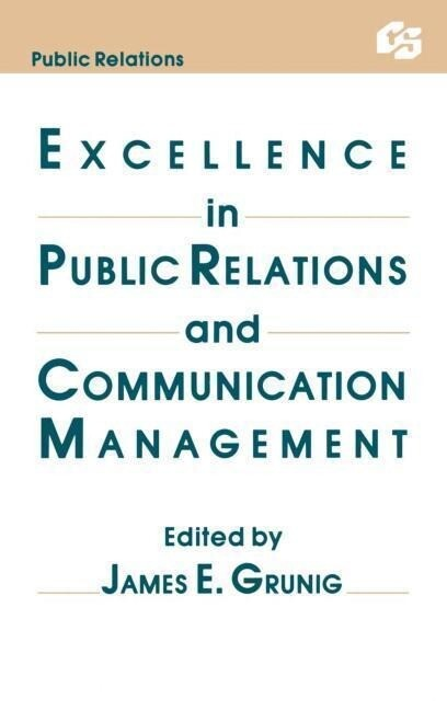 Excellence in Public Relations and Communication Management als Buch