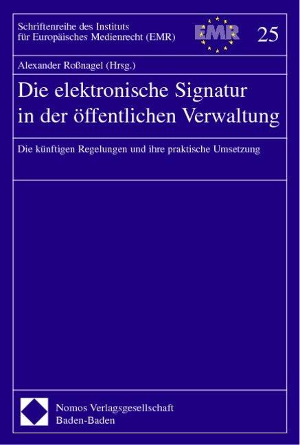Die elektronische Signatur in der öffentlichen Verwaltung als Buch