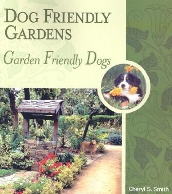 Dog Friendly Gardens, Garden Friendly Dogs als Taschenbuch