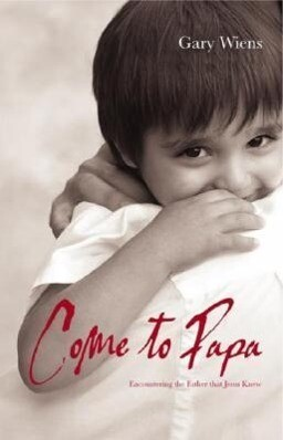 Come to Papa: Encountering the Father That Jesus Knew als Taschenbuch