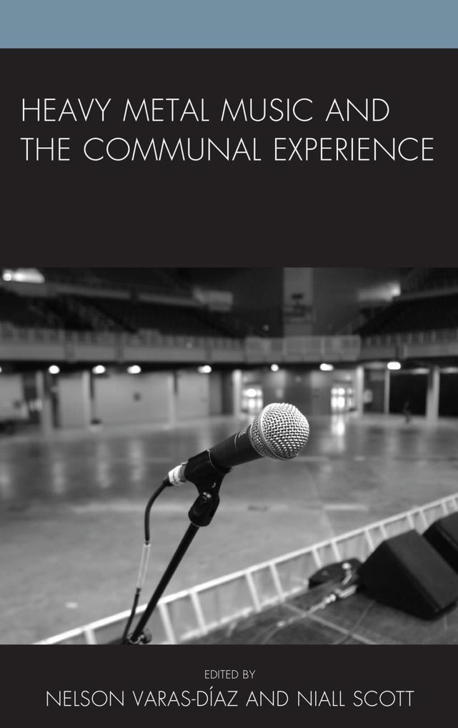Heavy Metal Music and the Communal Experience a...