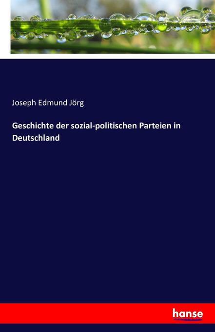 Geschichte der sozial-politischen Parteien in D...