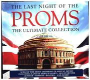 The Last Night of the Proms: The Ultimate Collecti