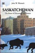Saskatchewan: The Roots of Discontent and Protest als Taschenbuch