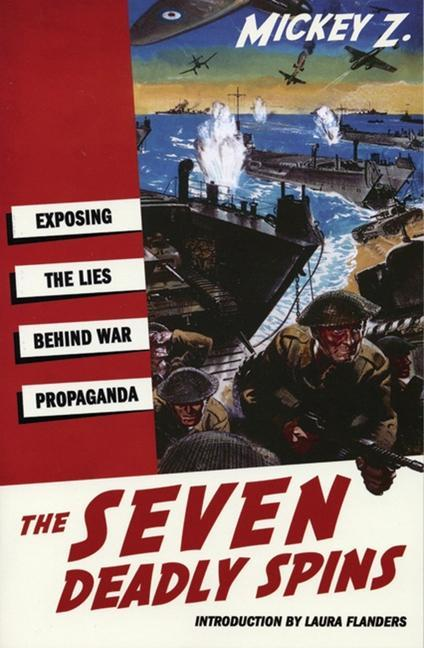 The Seven Deadly Spins: Exposing the Lies Behind War Propaganda als Taschenbuch