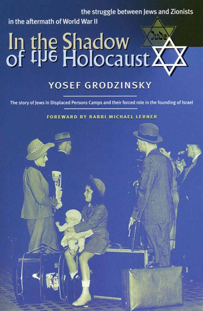 In the Shadow of the Holocaust: The Struggle Between Jews and Zionists in the Aftermath of World War II als Taschenbuch