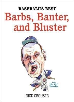 Baseball's Best Barbs, Banter, and Bluster als Buch