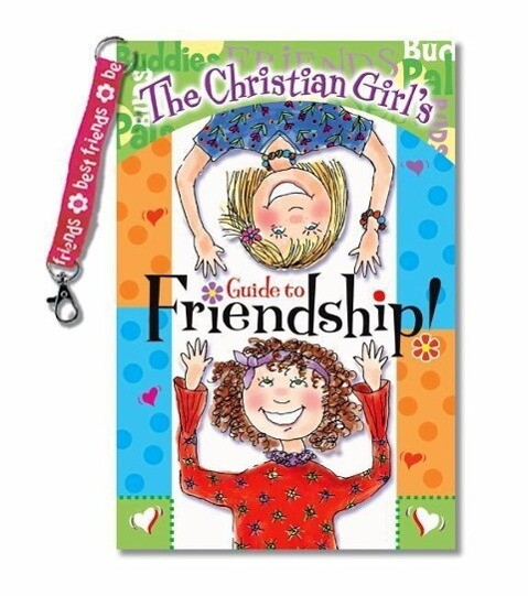 The Christian Girl's Guide to Friendship! [With Best Friends Clip Key Chain] als Taschenbuch