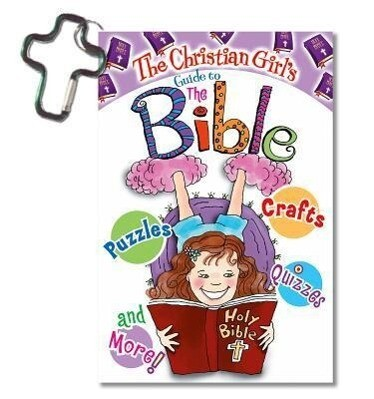 The Christian Girl's Guide to the Bible [With Cross Key Chain] als Taschenbuch