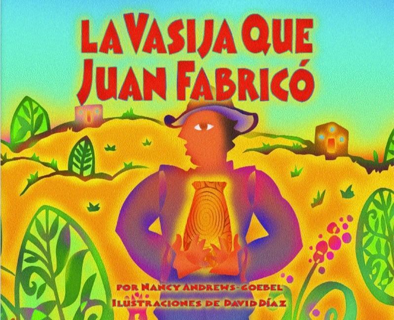 La Vasija Que Juan Fabrico = The Pot That Juan Built als Taschenbuch