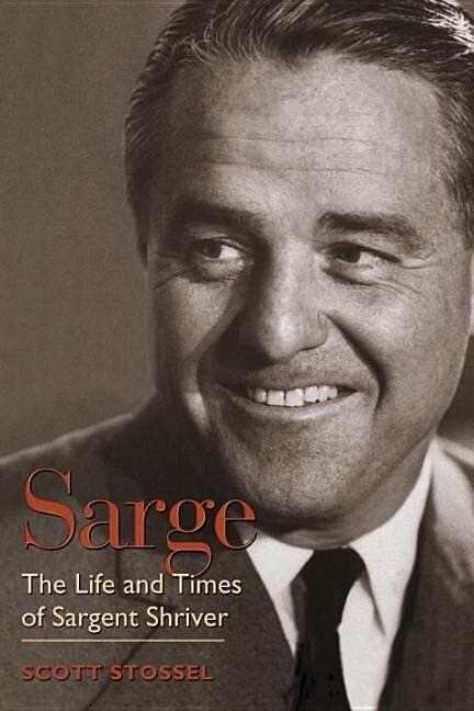 Sarge: The Life and Times of Sargent Shriver als Buch