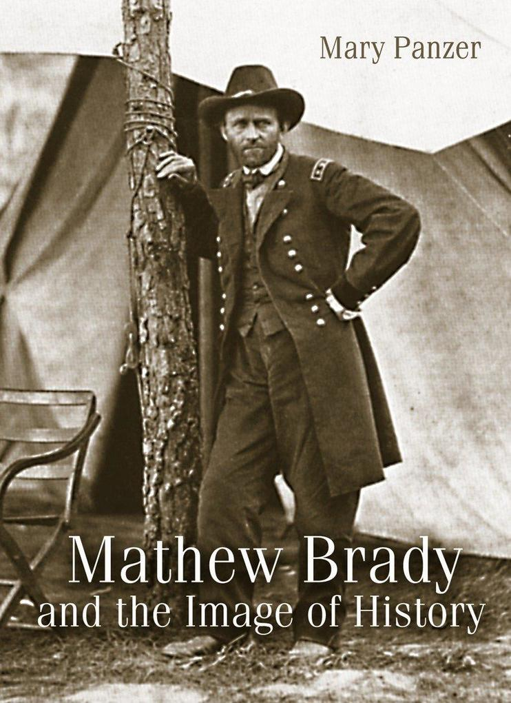 Mathew Brady and the Image of History als Taschenbuch