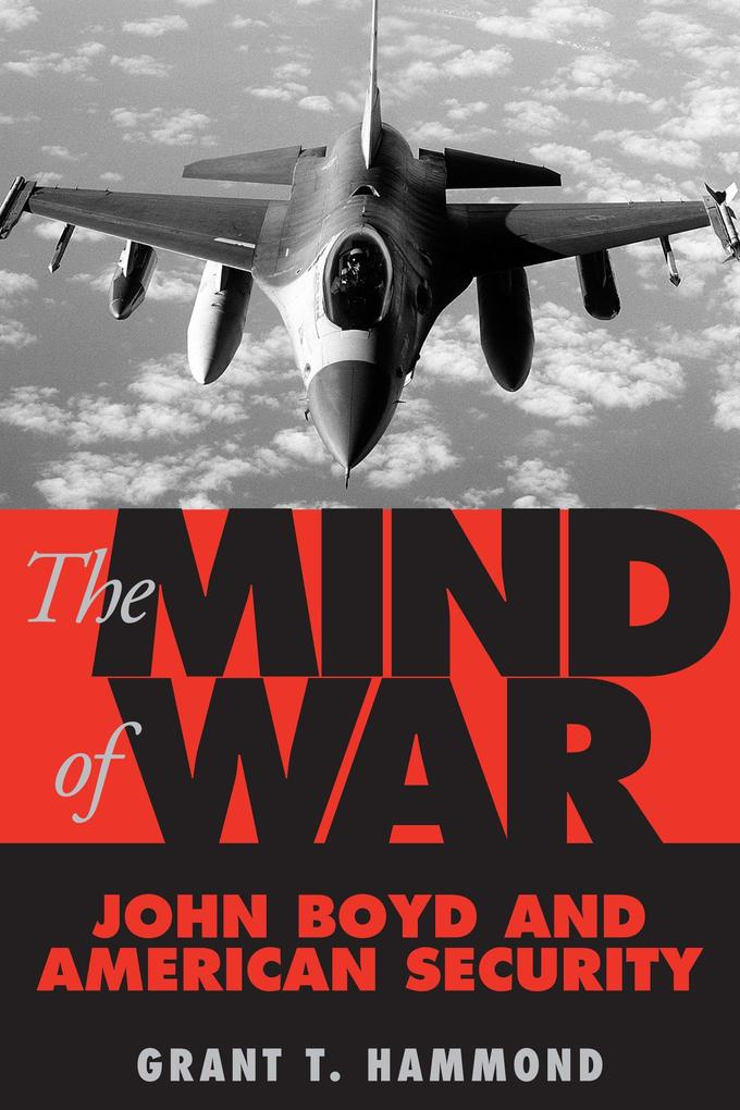 The Mind of War: John Boyd and American Security als Taschenbuch