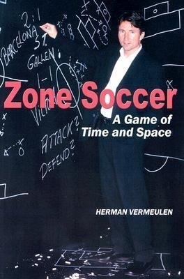 Zone Soccer: A Game of Time and Space als Taschenbuch