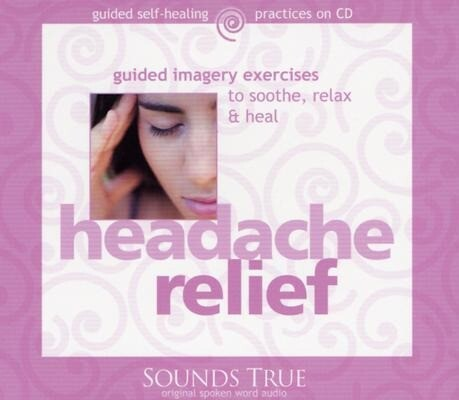 Headache Relief: Guided Imagery Exercises to Soothe, Relax & Heal als Hörbuch