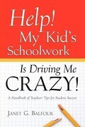 Help! My Kid's Schoolwork Is Driving Me Crazy!