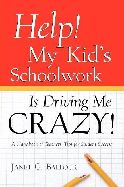 Help! My Kid's Schoolwork Is Driving Me Crazy! als Taschenbuch