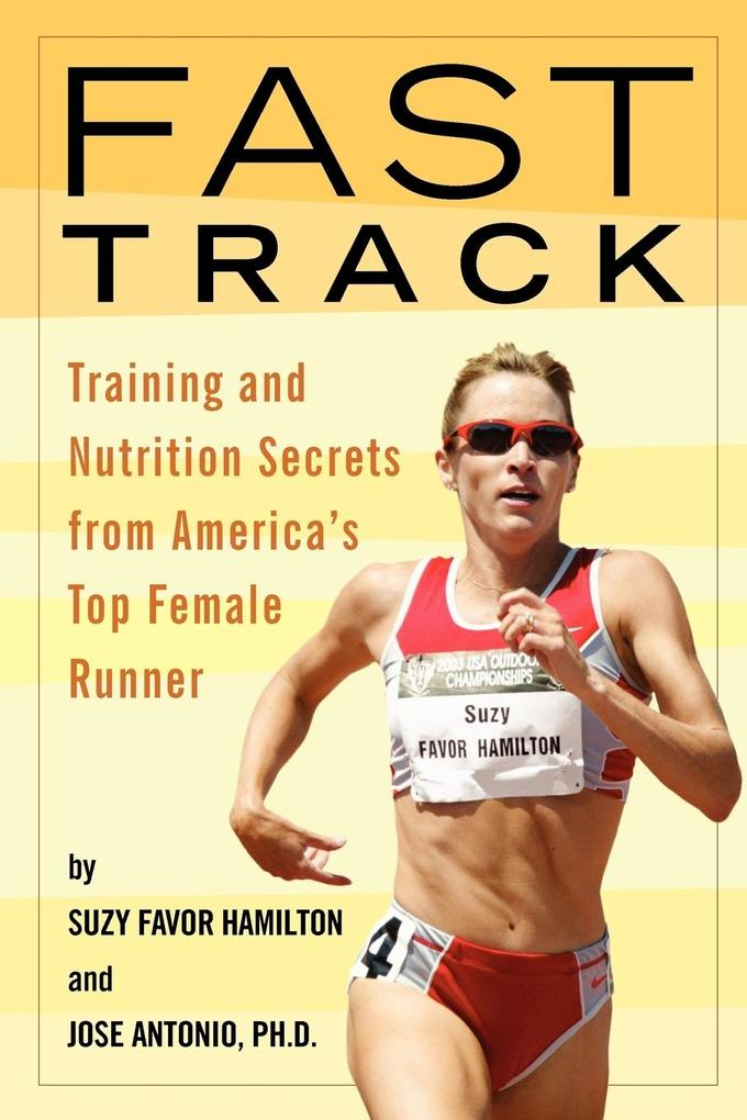 Fast Track: Training and Nutrition Secrets from America's Top Female Runner als Taschenbuch