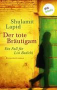 Der tote Bräutigam - Der vierte Fall für Lisi Badichi