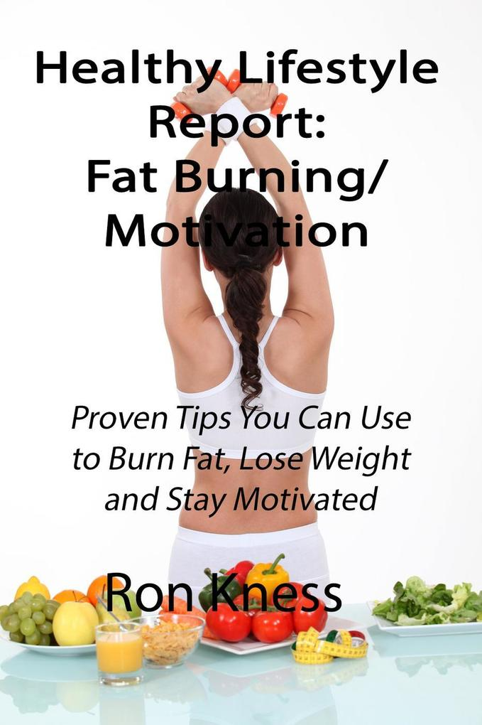 Healthy Lifestyle Report: Fat-Burning/Motivatio...