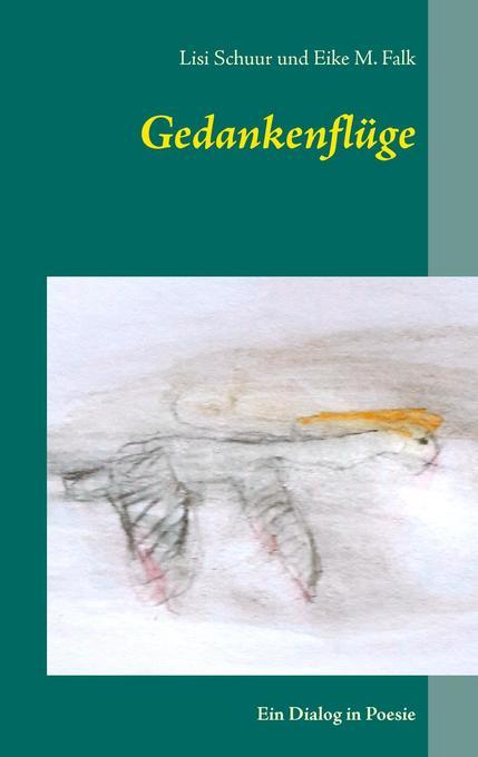 Gedankenflüge als Buch von Lisi Schuur, Eike M....