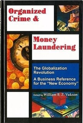Organized Crime and Money Laundering: Globalization Revolution als Buch