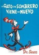El Gato Con Sombrero Viene de Nuevo = The Cat in the Hat Comes Back