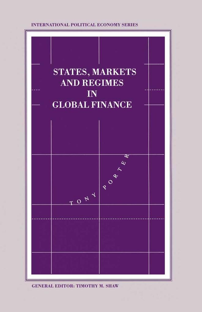 States, Markets and Regimes in Global Finance a...