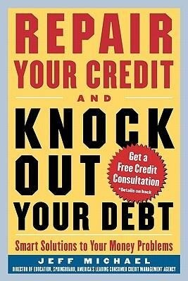 Repair Your Credit and Knock Out Your Debt als Taschenbuch