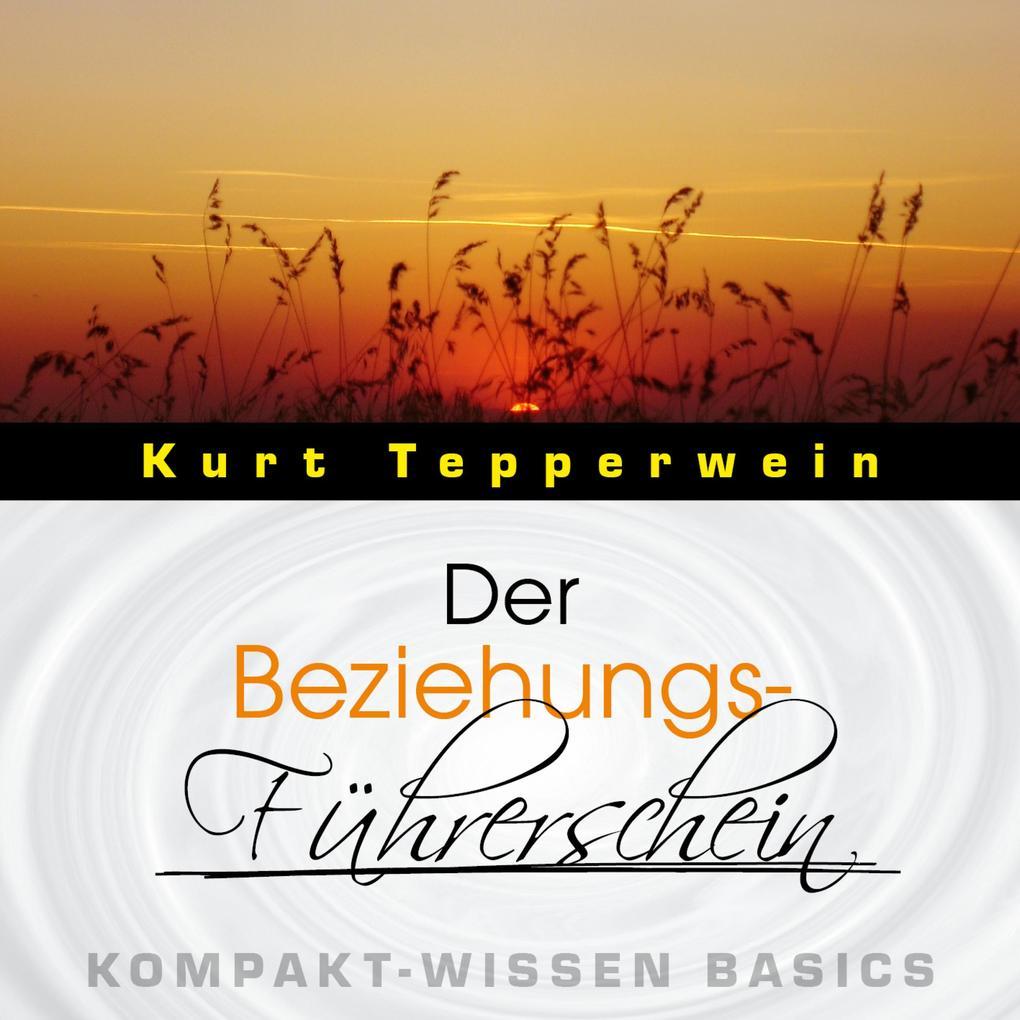 Der Beziehungs-Führerschein - Kompakt-Wissen Ba...