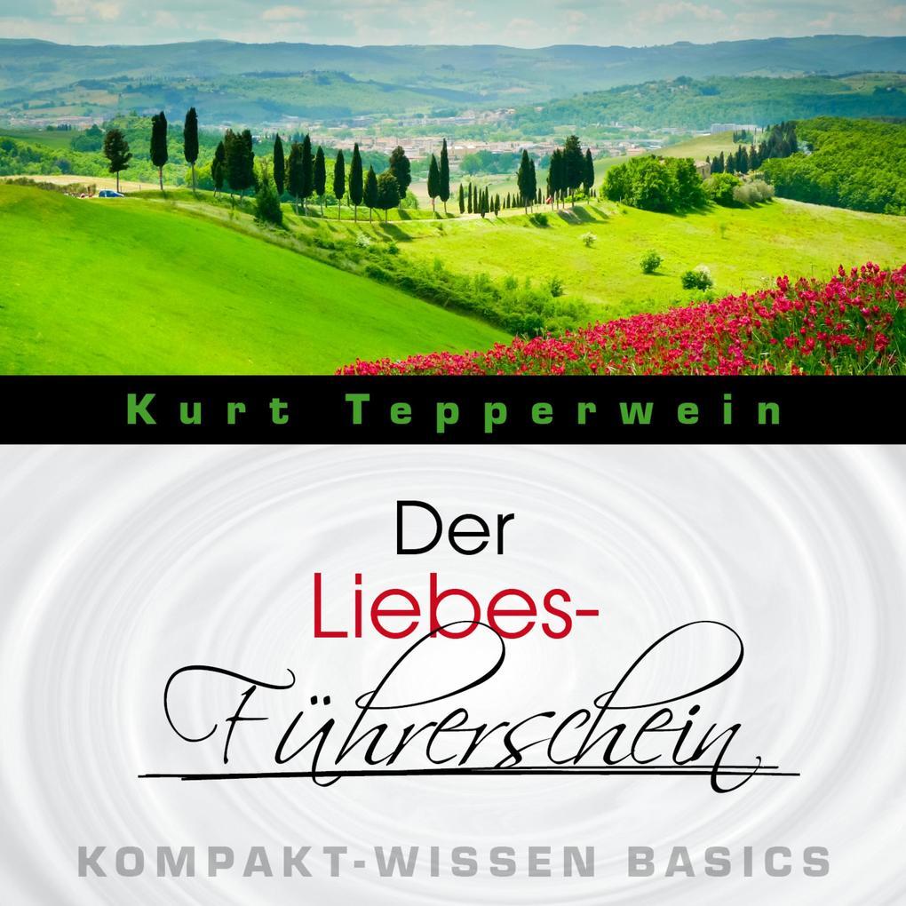 Der Liebes-Führerschein - Kompakt-Wissen Basics...