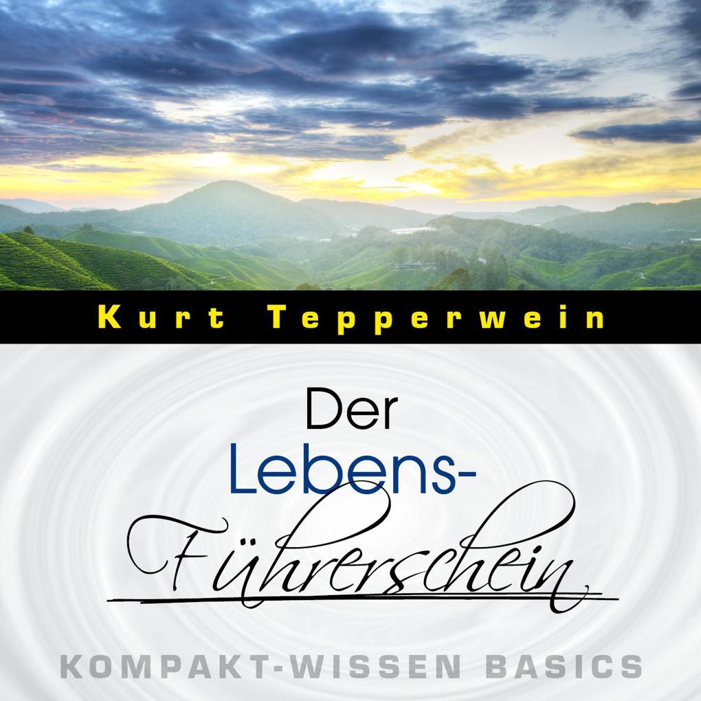 Der Lebens-Führerschein - Kompakt-Wissen Basics...