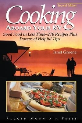 Cooking Aboard Your RV: Good Food in Less Time-More Than 300 Recipes and Tips als Taschenbuch