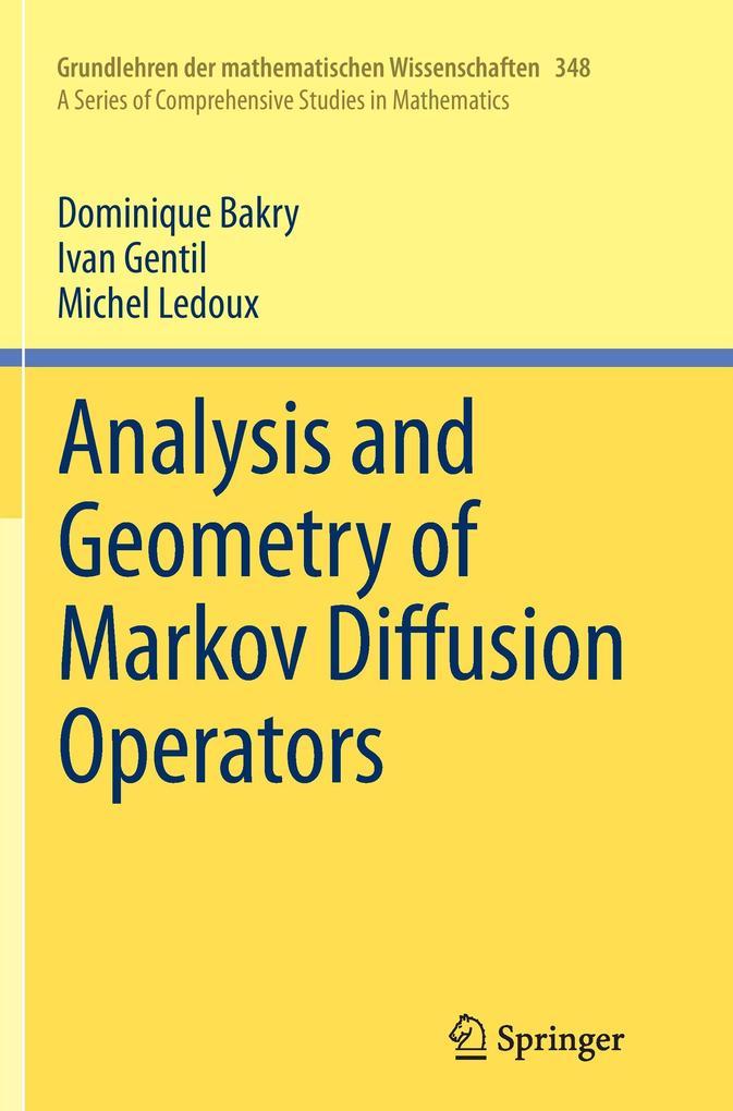 Analysis and Geometry of Markov Diffusion Operators als Buch (kartoniert)