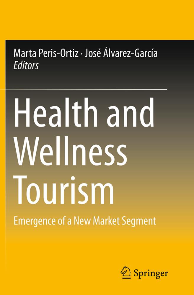 Health and Wellness Tourism als Buch von