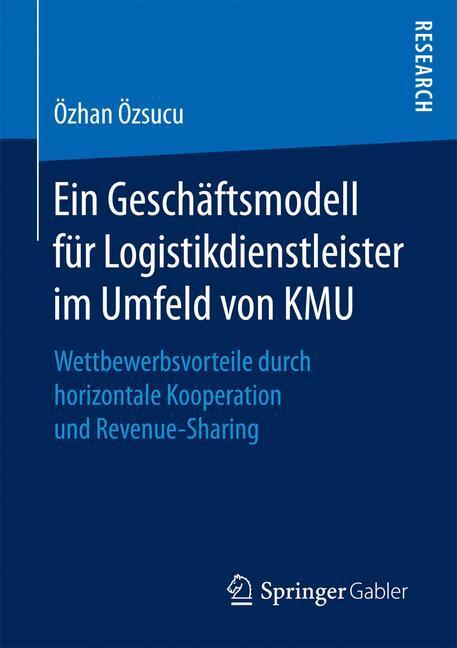 Ein Geschäftsmodell für Logistikdienstleister im Umfeld von KMU als Buch