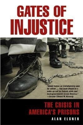 Gates of Injustice: The Crisis in America's Prisons als Buch