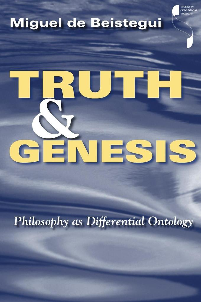 Truth and Genesis: Philosophy as Differential Ontology als Taschenbuch