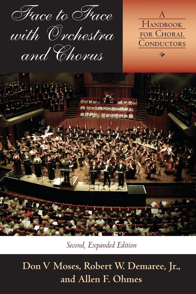 Face to Face with Orchestra and Chorus, Second, Expanded Edition: A Handbook for Choral Conductors als Taschenbuch
