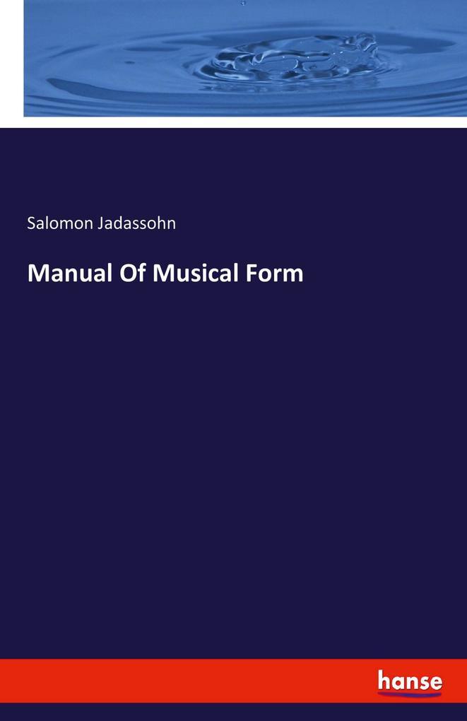 Manual Of Musical Form als Buch von Salomon Jad...