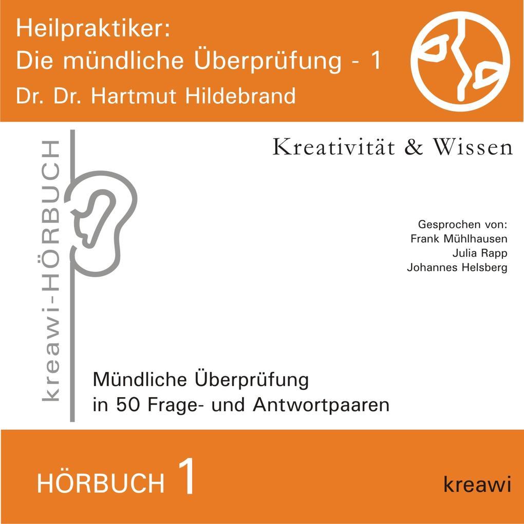 Heilpraktiker - Die mündliche Überprüfung, 1 al...