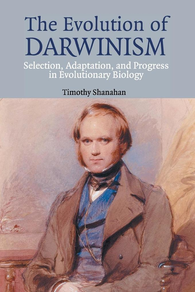 The Evolution of Darwinism: Selection, Adaptation and Progress in Evolutionary Biology als Taschenbuch