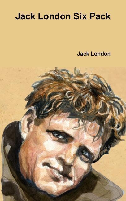 Jack London Six Pack als Buch von Jack London