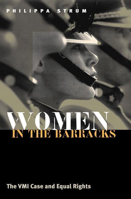 Women in the Barracks: The VMI Case and Equal Rights als Taschenbuch