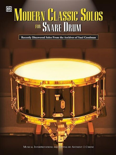 Modern Classic Solos for Snare Drum: Recently Discovered Solos from the Archives of Saul Goodman als Taschenbuch