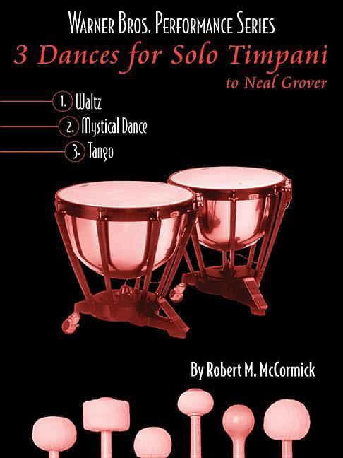 3 Dances for Solo Timpani: To Neil Grover, Part(s) als Taschenbuch
